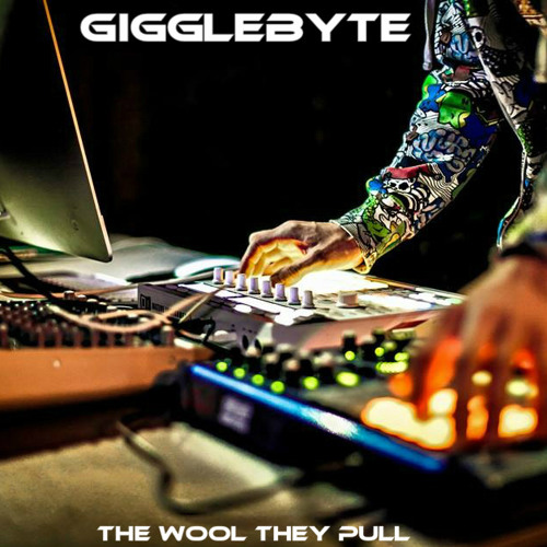 The Wool They Pull - (Gigglebyte Original)BEATPORT/iTUNES