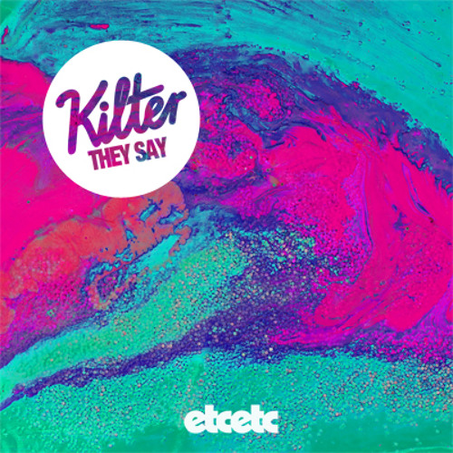 Kilter - They Say (L W K Y Remix)