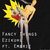 Fancy Things ft. Emerie (prod. MyracleHipHop)