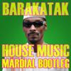 Barakatak - House Music (Mardial Garasi Bootleg)