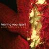 tearing you apart