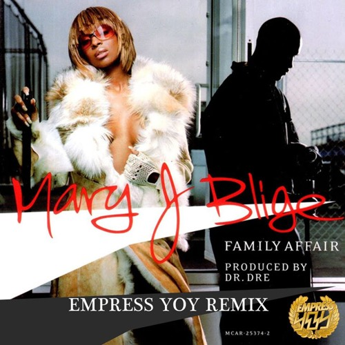 Mary J Blige - Family Affair - Empress Y0y 'trapped up for 2014' remix