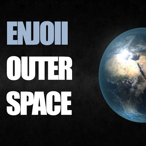 Enjoii- Outer space
