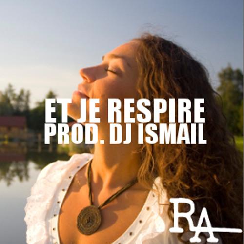 Et Je Respire (Prod. By Dj Ismail)