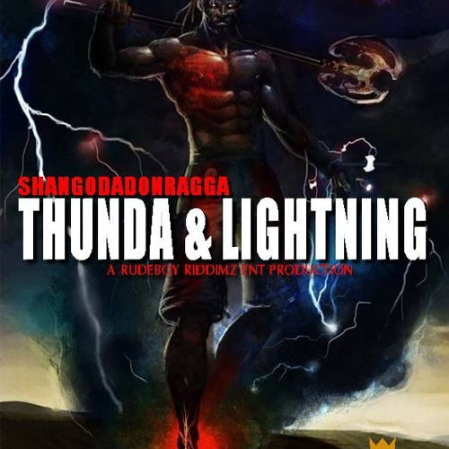 Shango Da Don Ragga | Thunda & Lightning