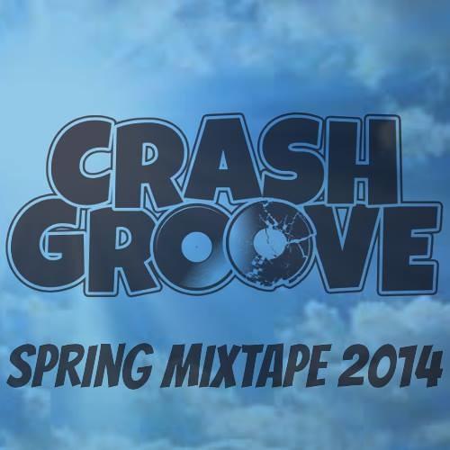 Crashgroove-Spring 2014 Mix