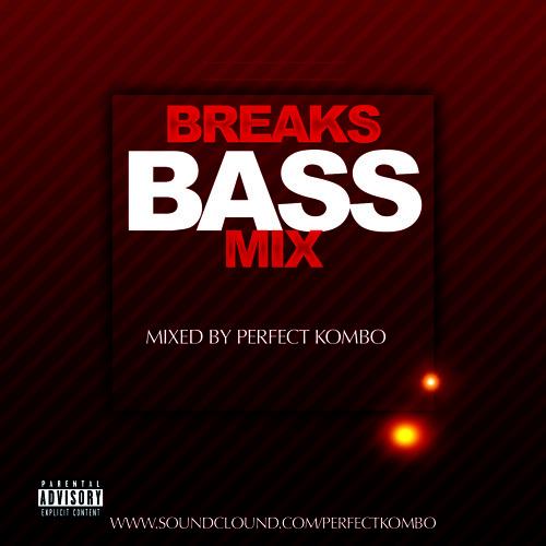 Perfect Kombo - Breaks BASS Mix (Pre-Summer 2014 Mix)