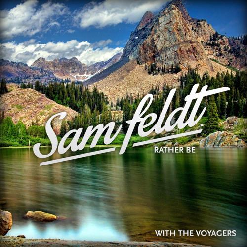 Clean Bandit - Rather Be (Sam Feldt & The Voyagers Remix)