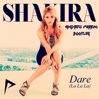 Shakira Dare LaLaLa  bootleg Andrew Parrini
