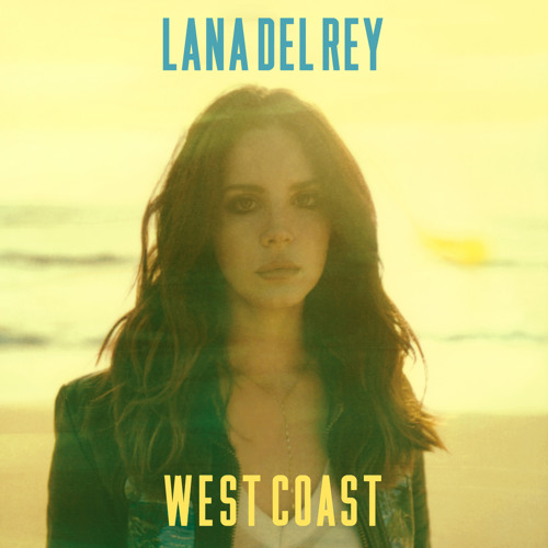 Lana Del Rey - West Coast (Four Tet Remix)