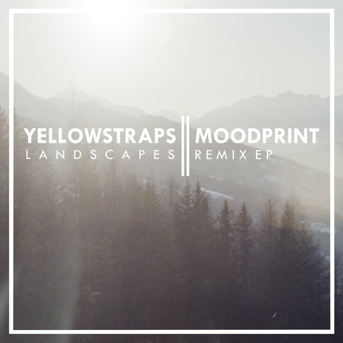 Moodprint x YellowStraps - Landscapes (Original) [TNGRM004]