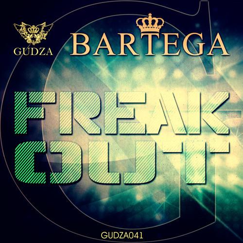 Bartega - Freak Out [GUDZA]