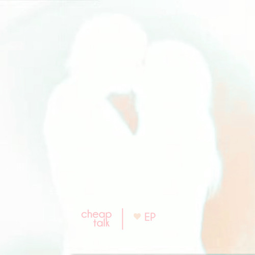 Cheap Talk <3 EP