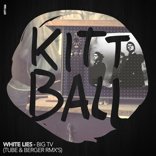 1. White Lies - Big TV (Tube & Berger's work for free RMX)