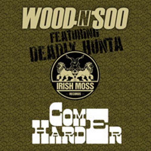 Wood n Soo ft. Deadly Hunta - Come Harder (Cut La Vis Remix)