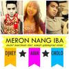 Meron Nang Iba (Silent Sanctuary ft. Ashley Gosengfiao) Djhey | Aian ft. Cholo on Instrumentals
