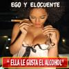 A Ella Le Gusta El Alcohol - Ego y Elocuente [MadStorm Records/VPAL Music 2014]