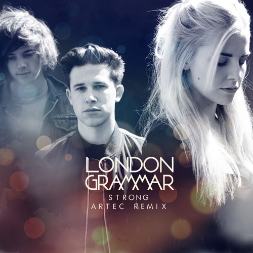 London Grammar - Strong (Artec Remix)