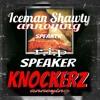 Iceman Shawty _ R.I.P. Speaker Knockerz - Annoying #showlove