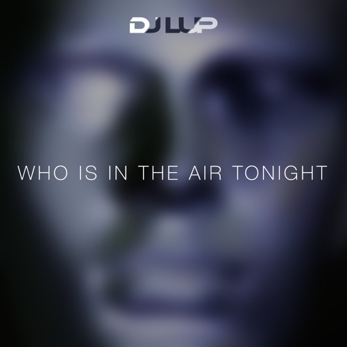 Michael Jackson vs. Phil Collins - Who Is In The Air Tonight (LUP Mashup) [Radio Edit]