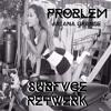 ARIANA GRANDE FT. IGGY AZALEA- PROBLEM (SUBFVCE RETWERK)