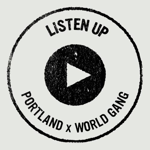 PORTLAND -- World Gang