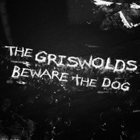 The Griswolds - Beware The Dog
