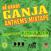 Hi Grade Ganja Anthems Mixtape Curated by King I-Vier of Jah Warrior Shelter Hi-Fi