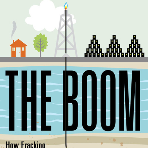 "Russell Gold's ""The Boom: How Fracking Ignited the American Energy Revolution and Changed the World"""