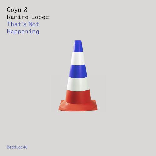 BEDDIGI48 Coyu & Ramiro Lopez - Thats Not Happening Preview