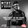 DJ MISTER CEE - THE BEST OF 50 CENT MIXTAPES & HOOD CLASSICS