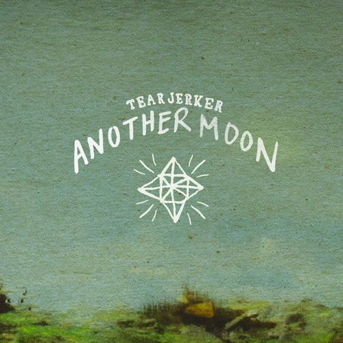 Tearjerker - Another Moon