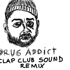 Dirty Boodaz - Drug Addict (Clap Club Sound remix)