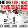 Future Feat Pusha T And Pharrell Williams Move That Doh Remix Dirty 66 Bpm Mp3
