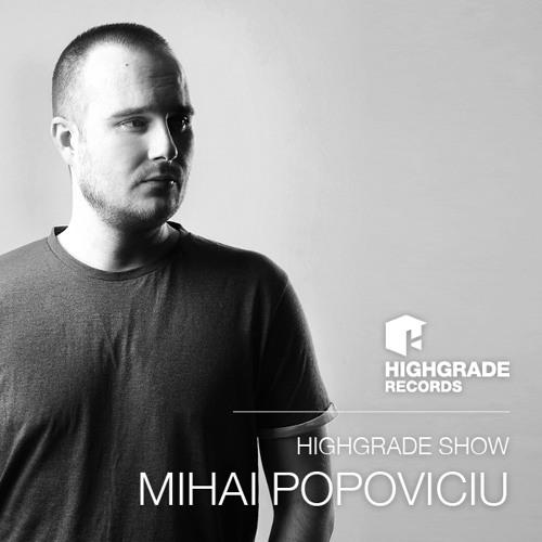 Highgrade Show - Mihai Popoviciu