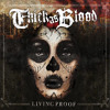 Thick As Blood - Living Proof
