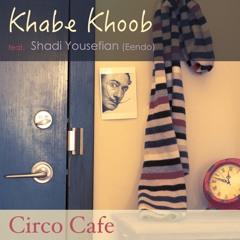 Khabe Khoob (Feat. Shadi Yousefian of Eendo)