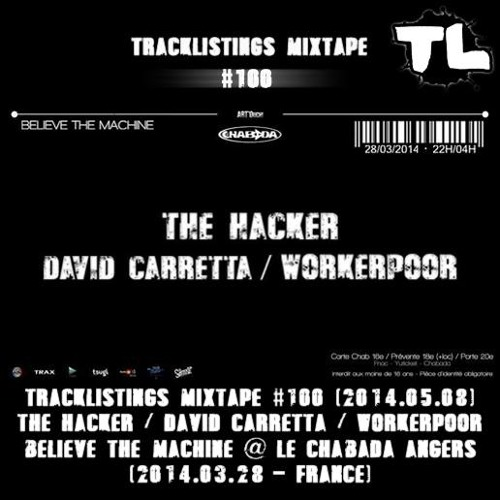 Tracklistings Mixtape #100 (2014.05.08) : The Hacker, Carretta & Workerpoor @ Chabada Angers