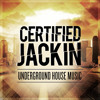 Certified Jackin: Underground House Music (Advert Soundbed)