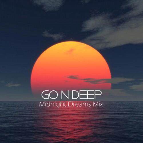 Go n Deep Presents - The Midnight Dreams Mix