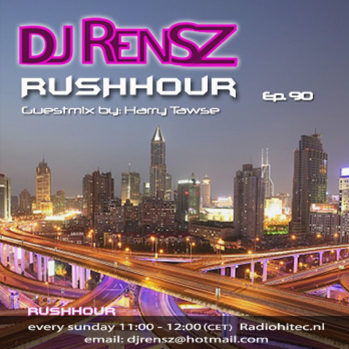 DJ Rensz - RUSHHOUR Episode 90 (Guestmix by Harry Tawse)