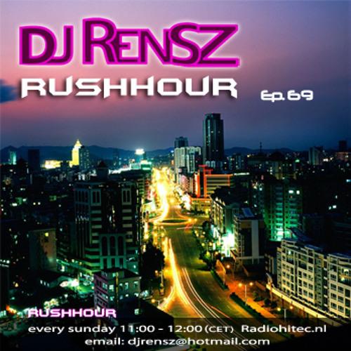 DJ Rensz - RUSHHOUR Episode 69