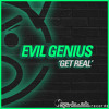 Evil Genius - Get Real EP - Preview - Download on Beatport!