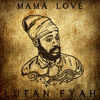 Lutan Fyah - Mama Love [Union World Music 2014]