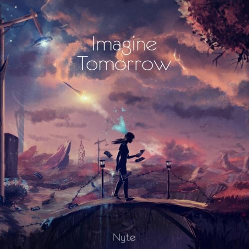 Nyte - Imagine Tomorrow (Radio Edit)[Clip]