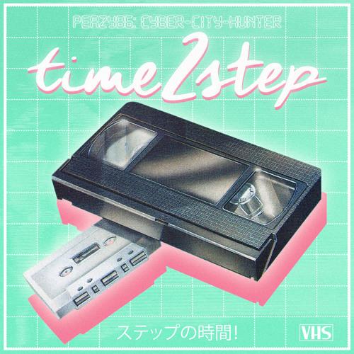 peazy86サイバーハンター - time 2 step ステップの時間!