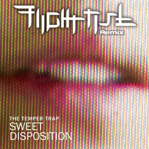 The Temper Trap - Sweet Disposition (FlightRisK Remix)