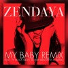 zendaya - my baby ft ty dolla Sign bobby brackins