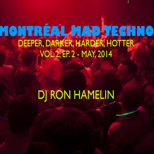 Montréal Mad Techno - Vol 2, Ep 2- May, 2014