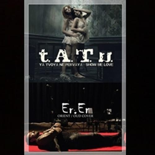 t.A.T.u. - Show Me Love & Oud (Orient) Cover (by Ersin Ersavas)